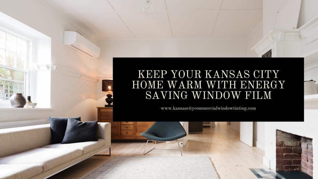 kansas city home energy saving window film