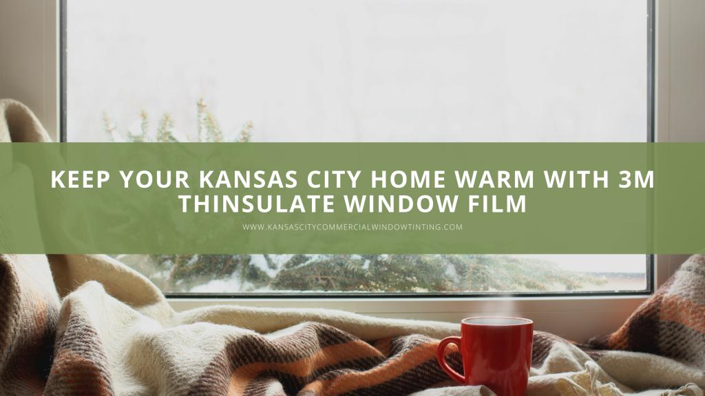 kansas city home 3m thinsulate window film